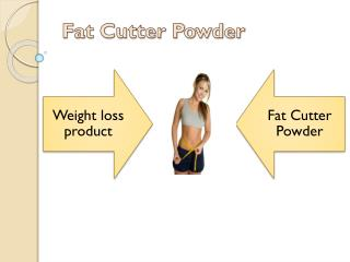 Fat Cutter Powder – A Marvelous product to achieve a new weight