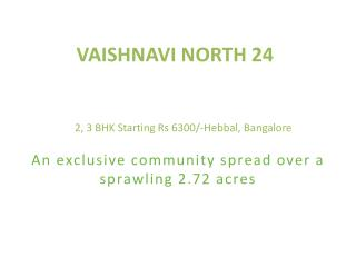 Vaishnavi North 24 Residential Apartments in Hebbal Bangalore