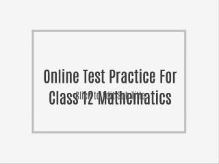 Online Test Practice For Class 12 Mathematics