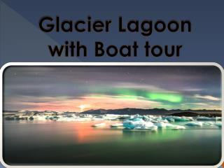 Glacier Lagoon with Boat tour