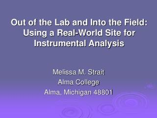 Out of the Lab and Into the Field:  Using a Real-World Site for Instrumental Analysis