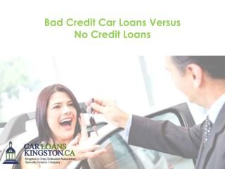 Bad Credit Car Loans Versus No Credit Loans