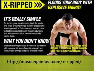 http://musclegainfast.com/x-ripped/