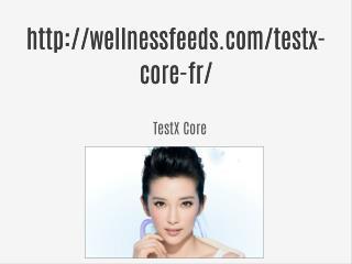http://wellnessfeeds.com/testx-core-fr/