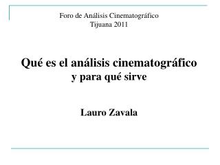 Foro de An lisis Cinematogr fico Tijuana 2011    Qu  es el an lisis cinematogr fico y para qu  sirve   Lauro Zavala