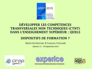 D VELOPPER LES COMP TENCES TRANSVERSALES NON TECHNIQUES CTNT DANS L ENSEIGNEMENT SUP RIEUR : QUELS DISPOSITIFS DE FORMAT