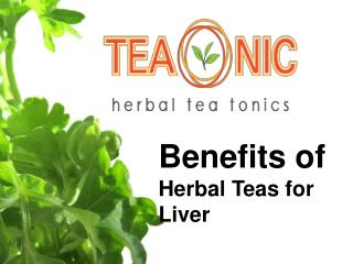 Herbal Teas For Liver