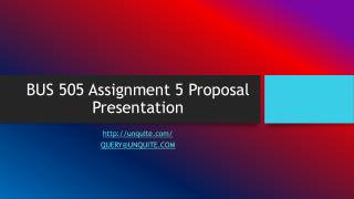 BUS 505 Assignment 5 Proposal Presentation