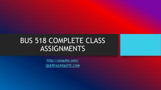 BUS 518 COMPLETE CLASS ASSIGNMENTS