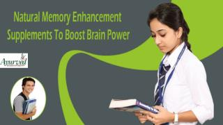 Natural Memory Enhancement Supplements To Boost Brain Power