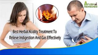 Best Herbal Acidity Treatment To Relieve Indigestion And Gas Effectively