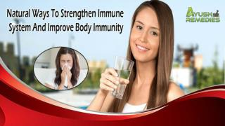 Natural Ways To Strengthen Immune System And Improve Body Immunity