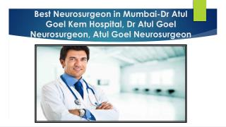 Neurosurgeon in Mumbai-Dr Atul Goel Kem Hospital, Dr Atul Goel Neurosurgeon,Dr Atul Goel Mumbai