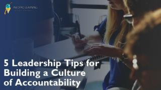 5 Leadership Tips for Building a Culture of Accountability!