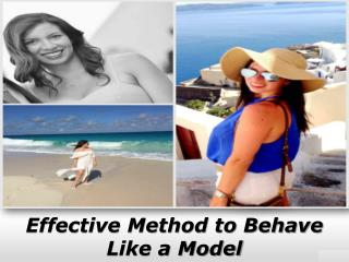 Effective Method to Behave Like a Model - Kim Hanieph