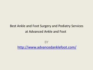 Best Ankle and Foot Surgery and Podiatry Services at Advanced Ankle and Foot