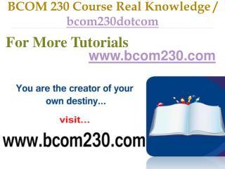 BCOM 230 Course Real Tradition,Real Success / bcom230dotcom