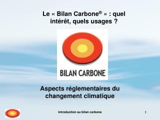 Le   Bilan Carbone    : quel int r t, quels usages