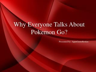 Why Everyone Talks About Pokemon Go? AppnGameReskin.com