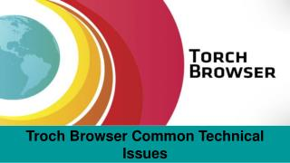 Torch Browser Not Working Contact 1-888-467-5540 Customer Support Number