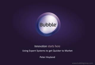 Using Expert Systems to get Quicker to Market  Peter Hoyland