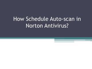 How Schedule Auto-scan in Norton Antivirus?