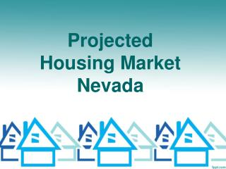 Projected Housing Market Nevada