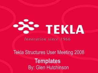 Tekla Structures User Meeting 2008