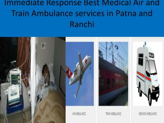 Fast Medical Air and Train Ambulance Services In Ranchi and Patna by Medivic Aviation