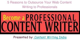 5 reason to outsource your web content writing to professionals