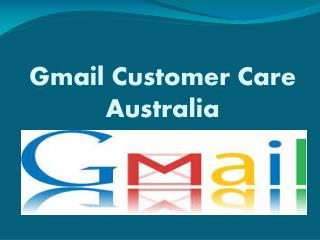 Gmail Customer Care Australia
