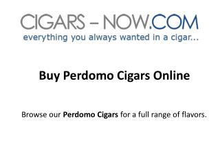 Buy Perdomo Cigars Online At Cigars-Now.Com