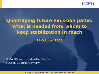 Quantifying future emission paths: What is needed from whom to keep stabilization in reach  18 October 2005