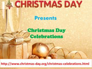 Celebrate Christmas Day 2016 with your Dear Ones