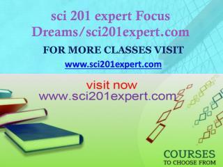 sci 201 expert Focus Dreams/sci201expert.com