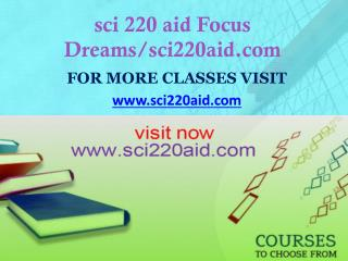 sci 220 aid Focus Dreams/sci220aid.com