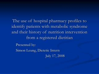 The use of hospital pharmacy profiles to identify patients with metabolic syndrome and their history of nutrition interv