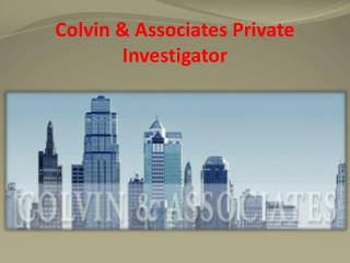 Colvin & Associates Private Investigator