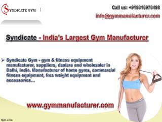 Syndicate Gym - One of the Best Gym Equipments Manufacturers in Delhi