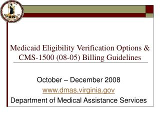 Medicaid Eligibility Verification Options   CMS-1500 08-05 Billing Guidelines