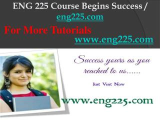 ENG 225 Course Begins Success / eng225dotcom