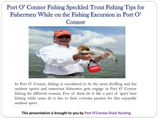 Port O' Connor Fishing Speckled Trout Fishing Tips for Fishermen While on the Fishing Excursion in Port O' Connor