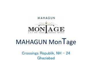 Mahagun Montage Location, Price List