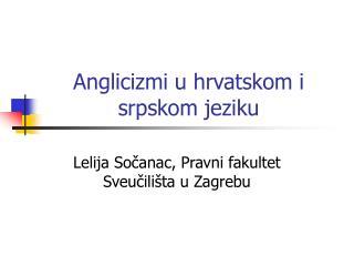 Anglicizmi u hrvatskom i srpskom jeziku
