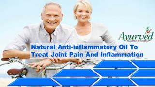 Natural Anti-inflammatory Oil To Treat Joint Pain And Inflammation
