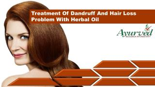 Treatment Of Dandruff And Hair Loss Problem With Herbal Oil