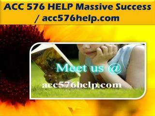 ACC 576 HELP Massive Success / acc576help.com