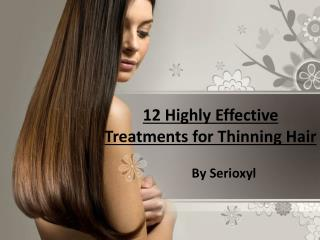 12 Highly Effective Treatments for Thinning Hair