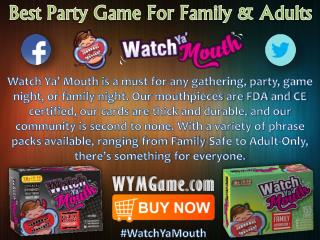 Best Party Game For Family & Adults - Watch Ya Mouth