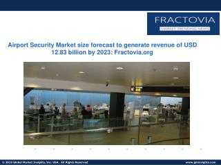 Airport Security Market � Global Industry Analysis Report, Share, Size, Growth, Price Trends and Forecast, 2016 � 2023